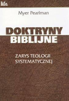 Doktryny biblijne - zarys teologii systematycznej